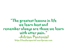 The greatest lessons in life